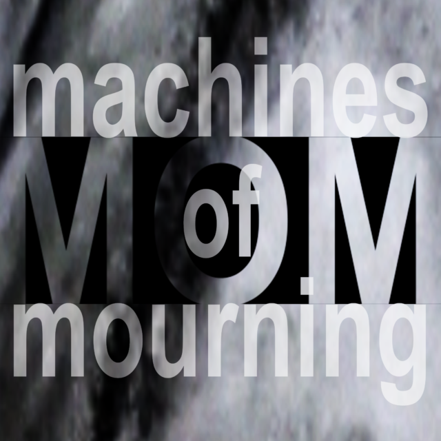machines of mourning